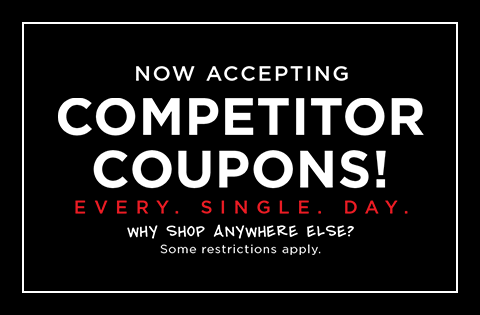 Now accepting all competitor coupons every single day