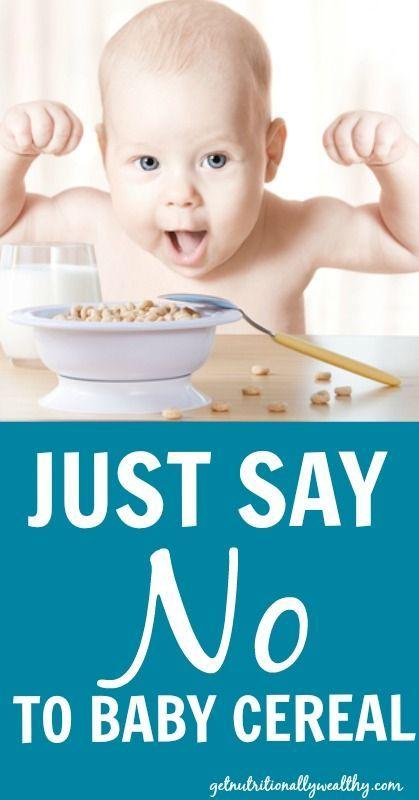 Stop feeding your baby cereal