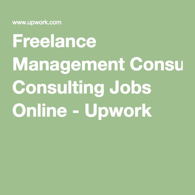 Freelance Management Consulting Jobs Online - Upwork GET A JOB
