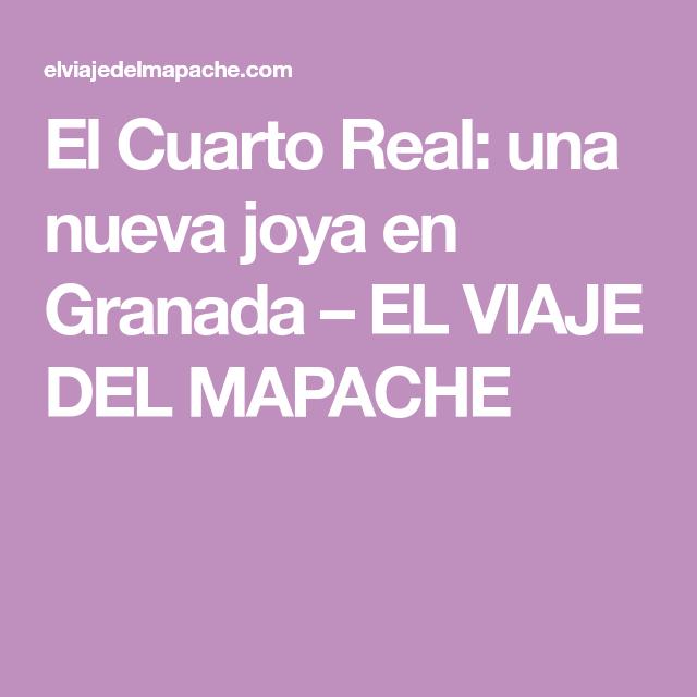 El Cuarto Real Una Nueva Joya En Granada El Viaje Del Mapache Granada Joyas Bar De Tapas