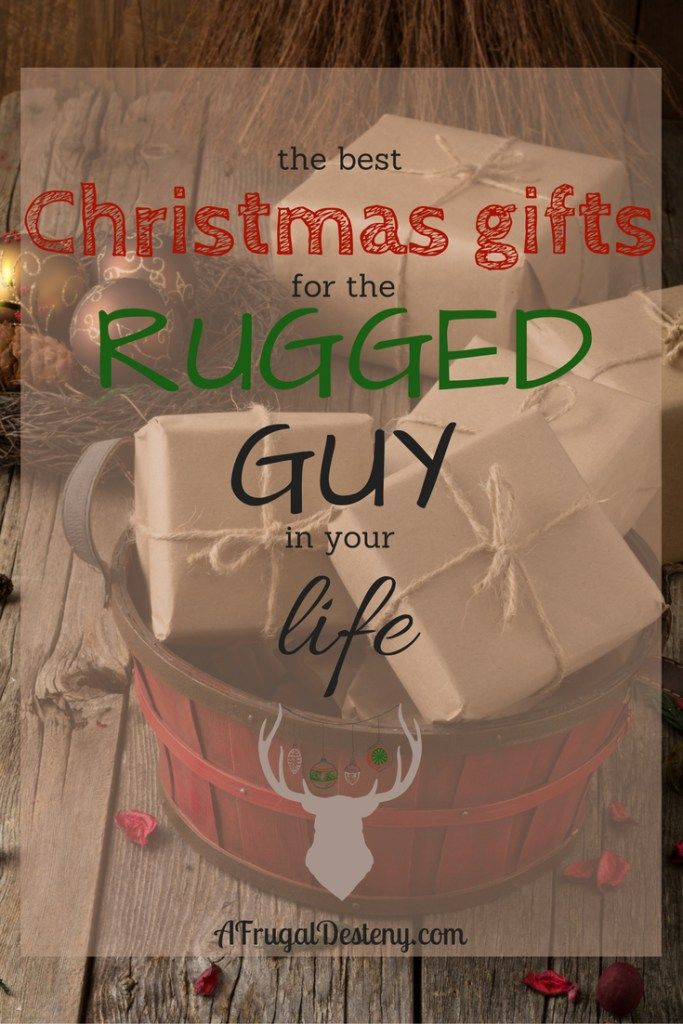 The Best Christmas Gifts for the Rugged Guy in Your Life