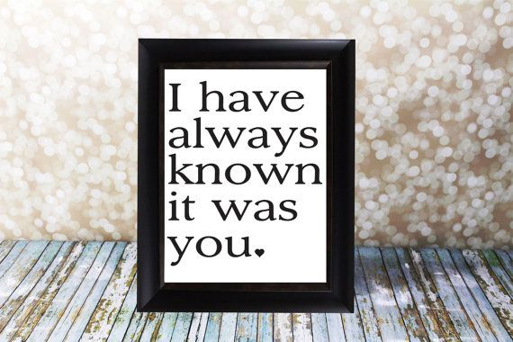 I have always known it was you.  Mr. & Mrs., Bride and Groom Sign, 8 X 10 inches. Instant Download, Wedding Card DIY Printable File.
