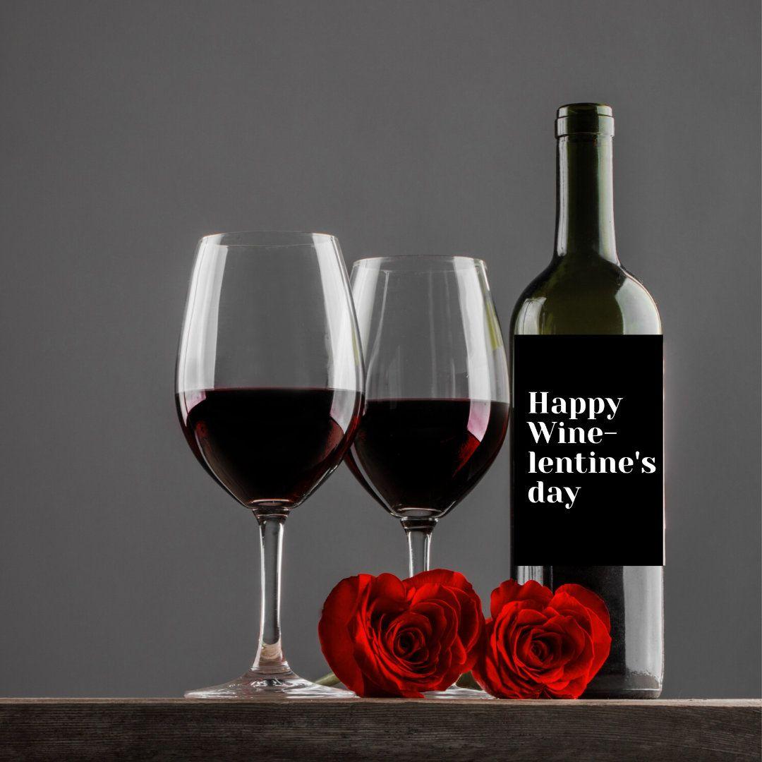 Happy Winelentine S Day Valentine S Wine Label Romantic Wine