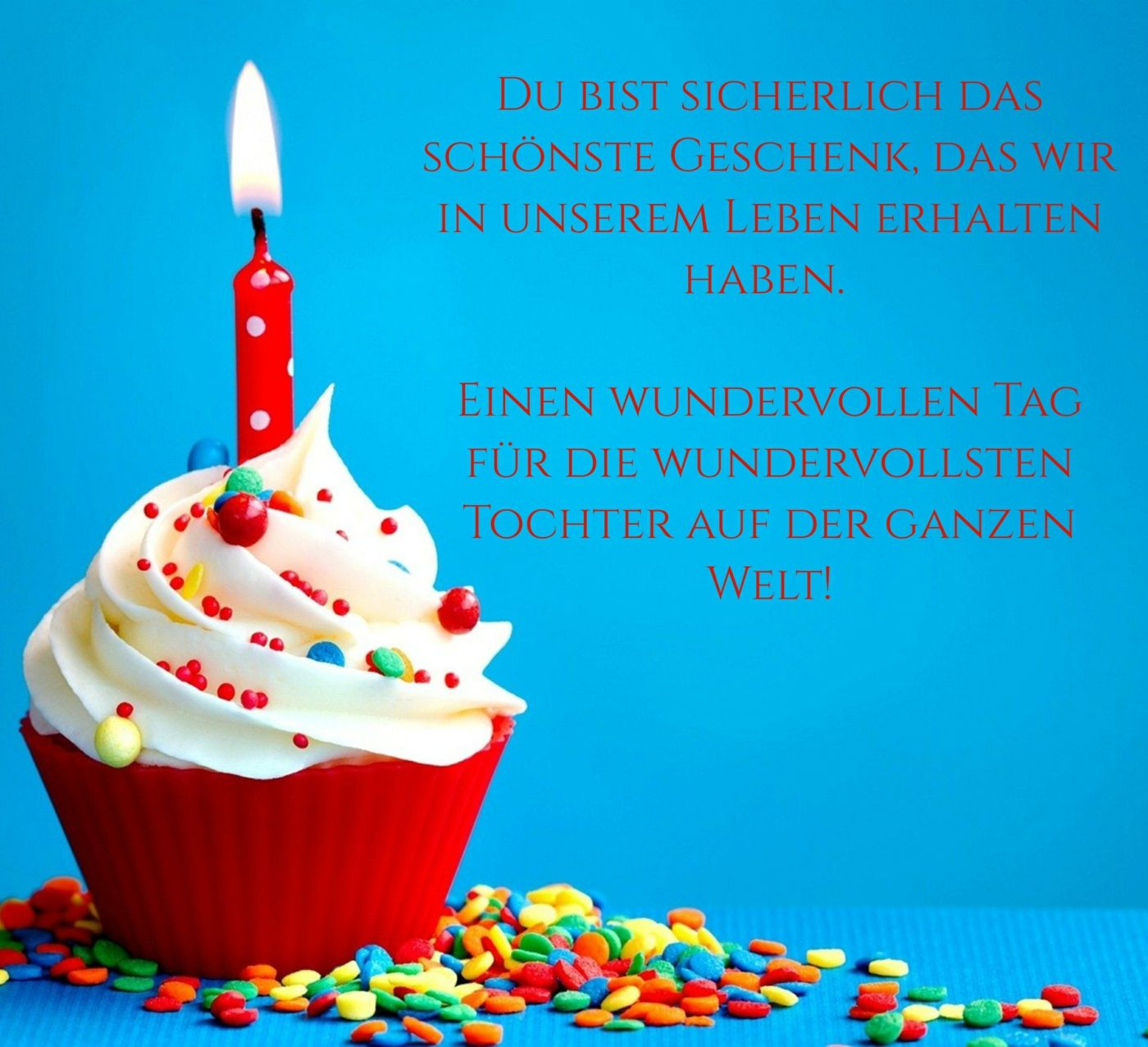 Geburtstagswunsche Fur Tochter Mit Bild Von Einem Cupcake Mit Kerze Du Bist D Liebevolle Geburtstagswunsche Geburtstagswunsche Geburtstagswunsche Tochter