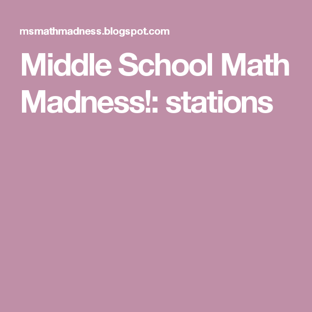 Middle School Math Madness!: stations