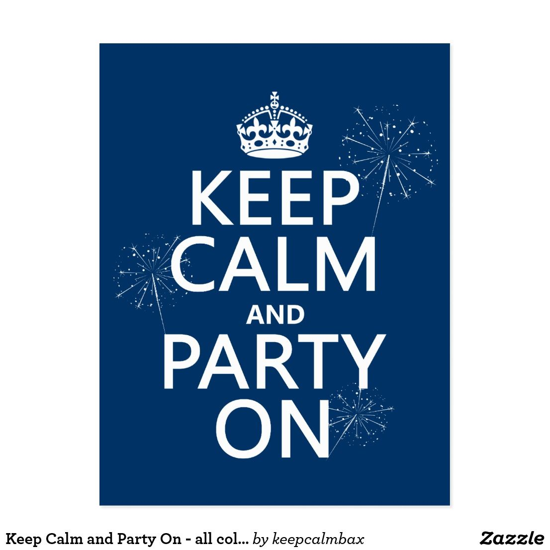 Keep Calm And Party On All Colors Postcard Zazzle Com Real