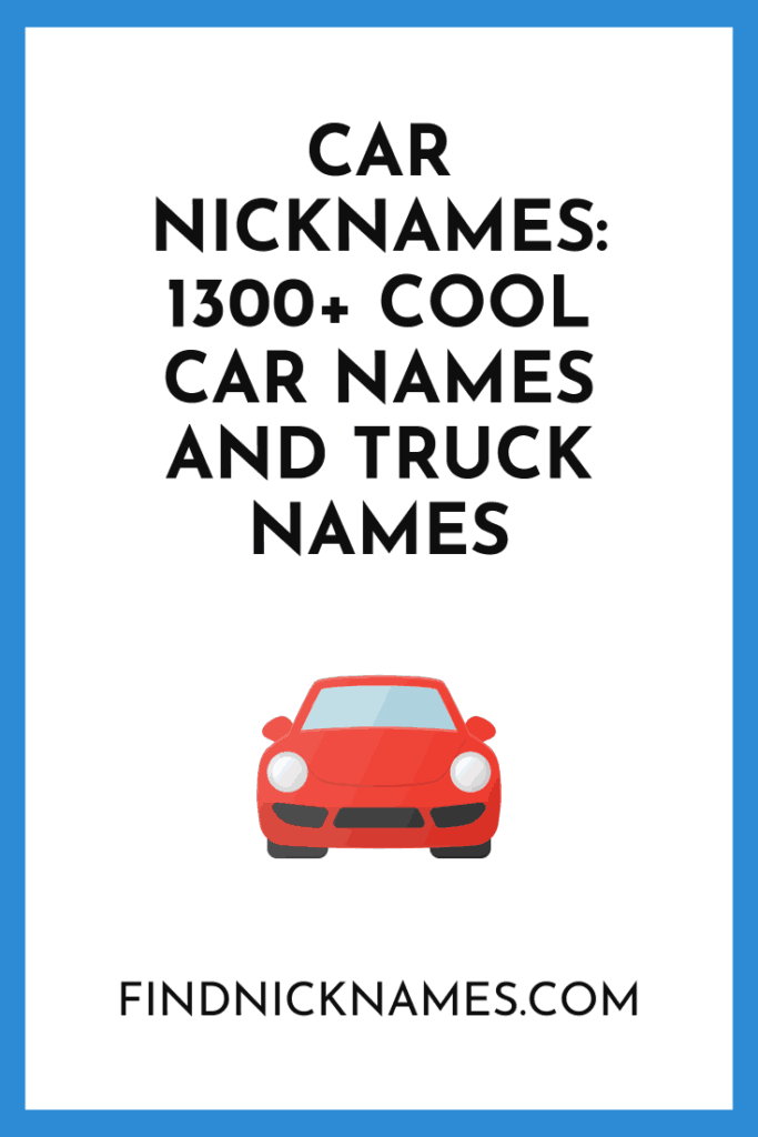 Good Jeep Names >> Car Nicknames 1300 Good Car Names And Truck Names Truck