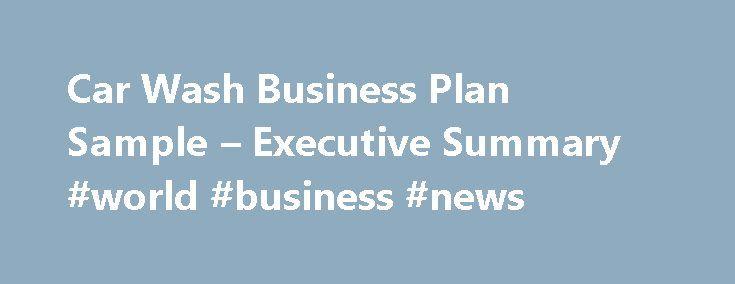 Car Wash Business Plan Sample \u2013 Executive Summary #world #business