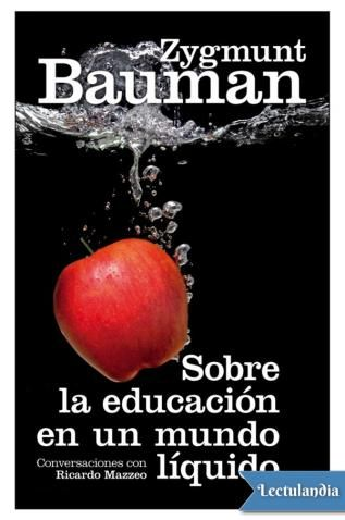 Sobre La Educacion En Un Mundo Liquido Epub Y Pdf Sociologos