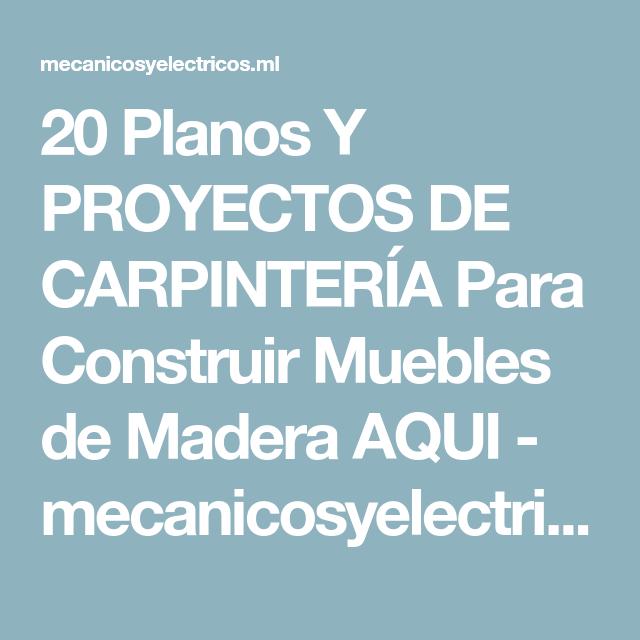 20 Planos Y Proyectos De Carpinter A Para Construir