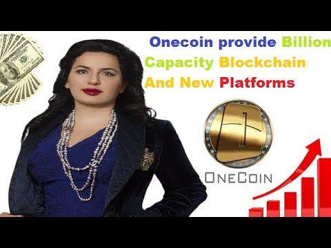 Onecoin provide Billion Capacity Blockchain And New Platforms