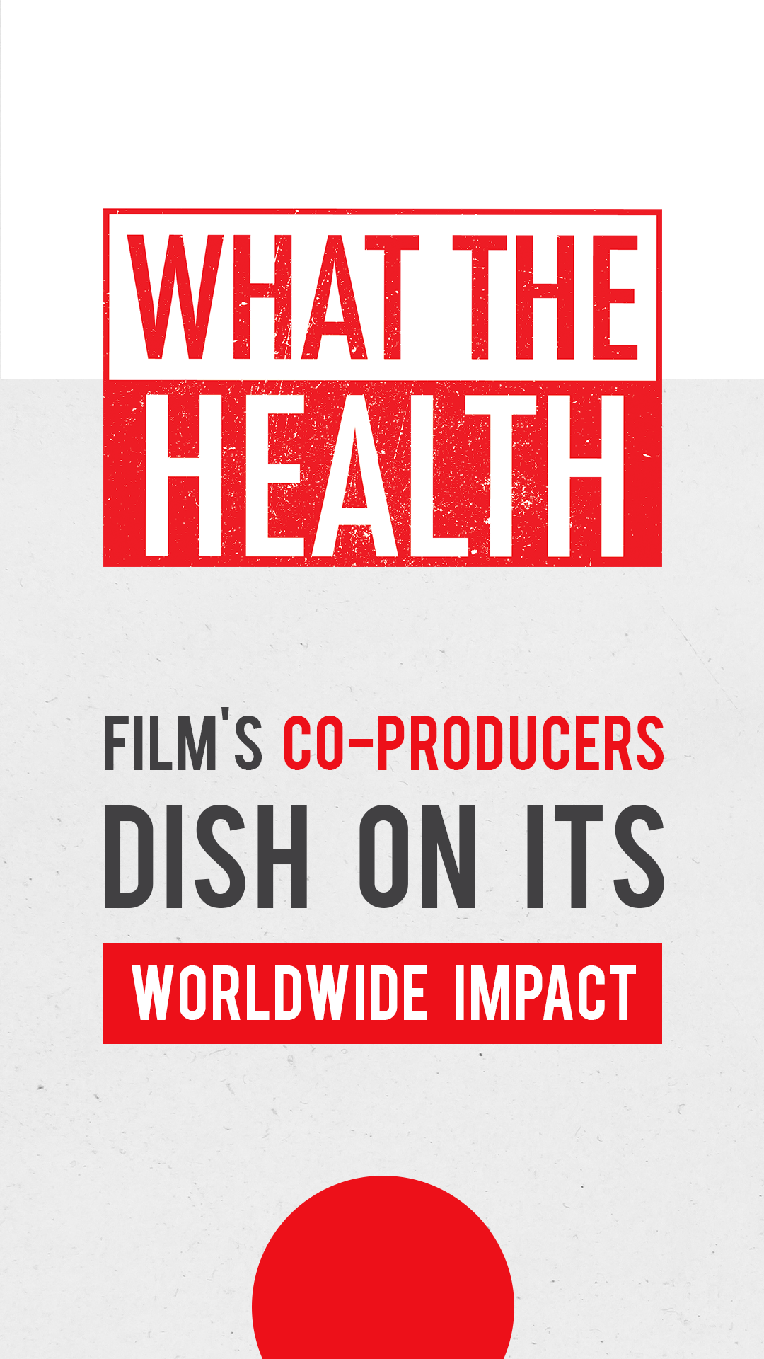 What the Health s co producers dish on its worldwide impact