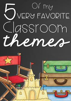 5 of My Very Favorite Classroom Themes