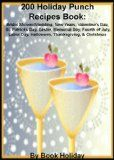 I want a  200 Holiday Punch Recipes Book: Bridal Shower/Wedding, New Years, Valentine's Day, St. Patrick's Day, Easter, Memorial Day, Fourth of July, Labor Day, Halloween, Thanksgiving, & Christmas (on kindle) / http://www.holidaygoodness.com/200-holiday-punch-recipes-book-bridal-showerwedding-new-years-valentines-day-st-patricks-day-easter-memorial-day-fourth-of-july-labor-day-halloween-thanksgiving-christmas-on-ki/