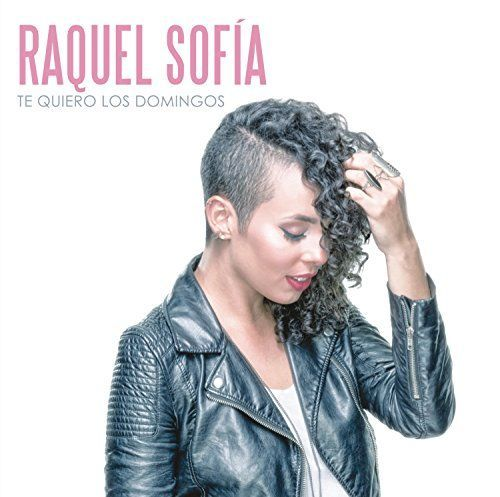 Raquel Sofia - Te Quiero los Domingos