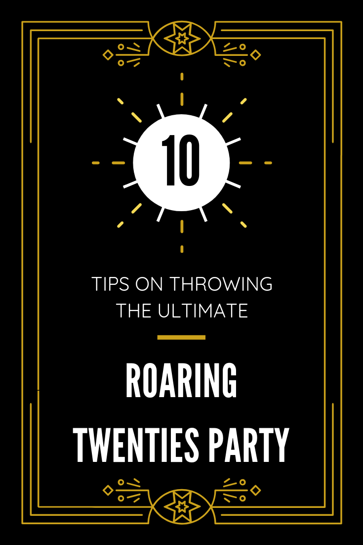 How to Throw the Ultimate Roaring 20's Theme Party ...