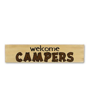 Loving this 'Welcome Campers' Wall Sign on #zulily! #zulilyfinds