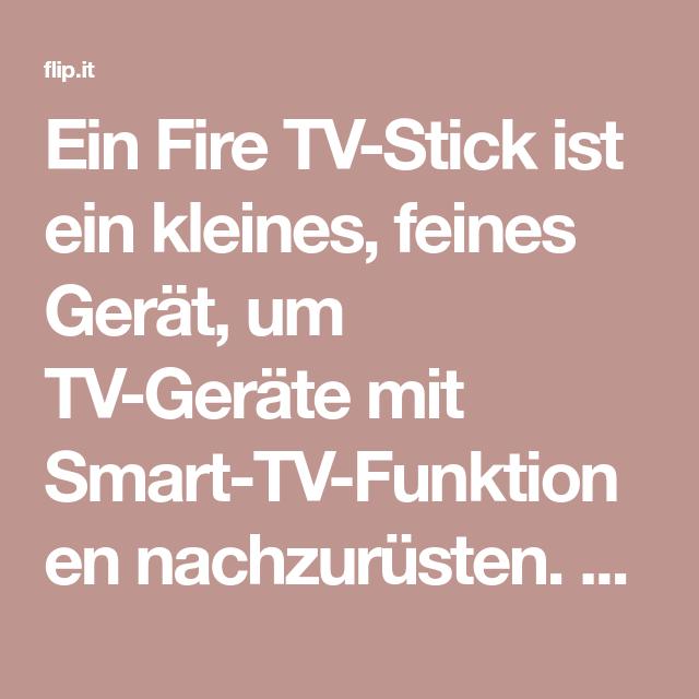 Ein Fire Tv Stick Ist Ein Kleines Feines Gerat Um Tv Gerate Mit Smart Tv Funktionen Nachzurusten Per Vpn Konnt Ihr Direkt Uber Den Fernsehe Sticken Fernseher