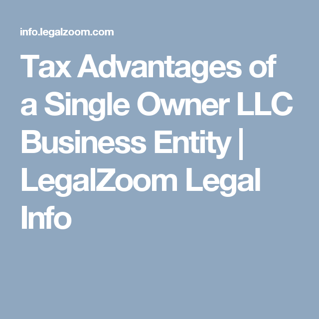 Tax Advantages Of A Single Owner Llc Business Entity With Images