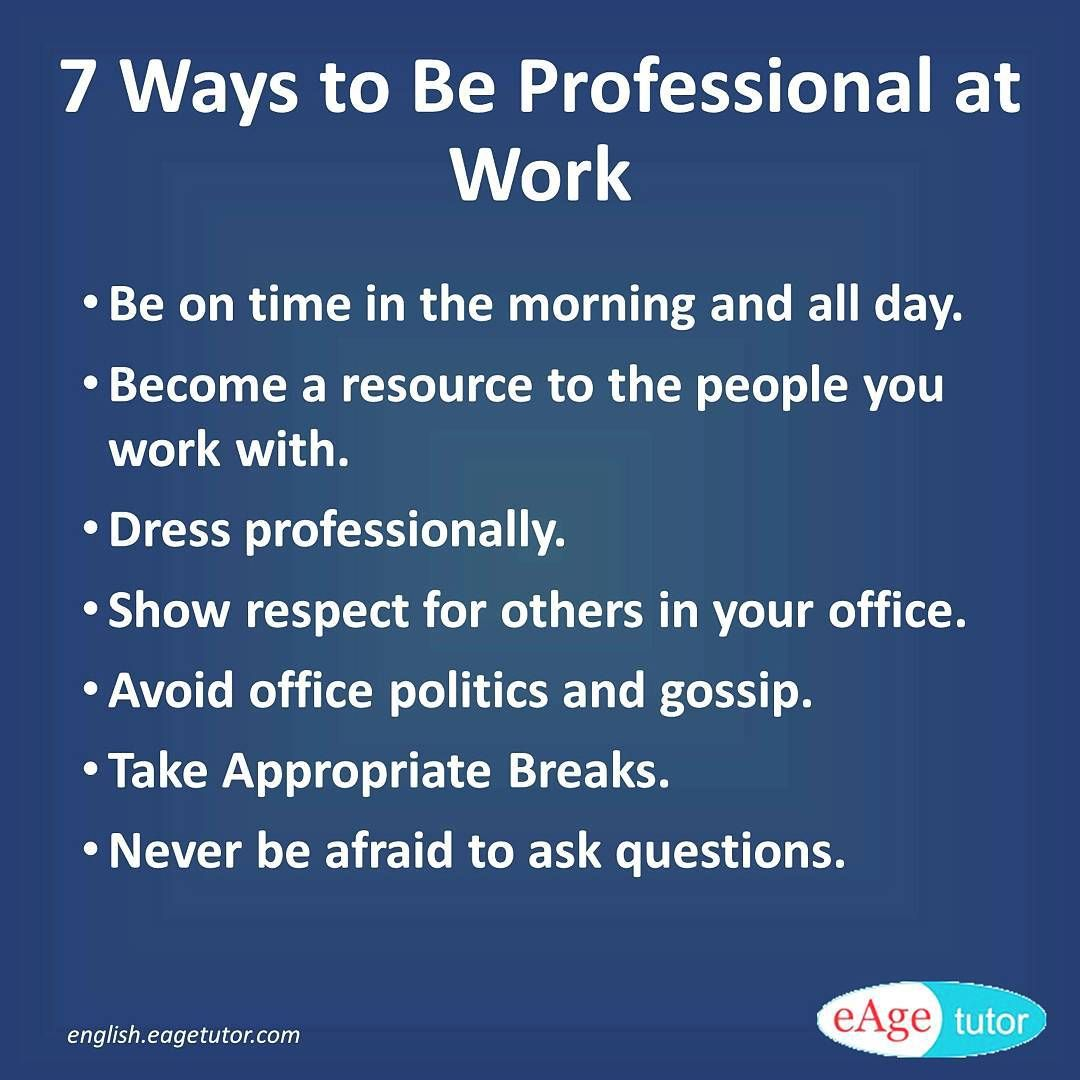 Professionalism in the workplace is based on many factors