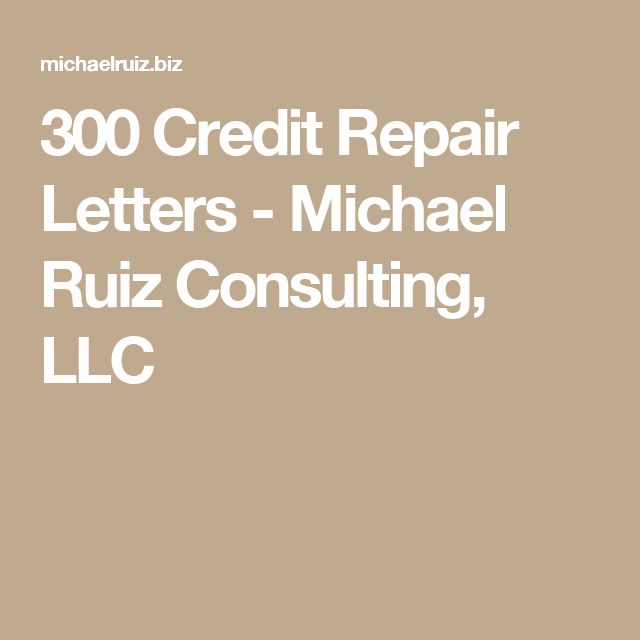 Credit Repair Letters  Michael Ruiz Consulting Llc  Credit