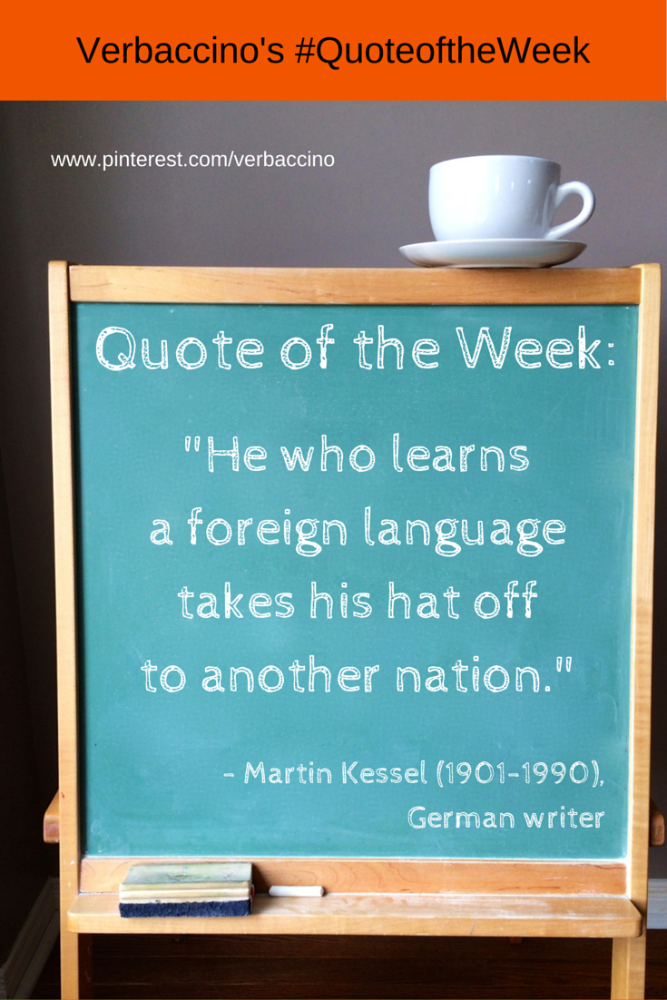 """#QuoteoftheWeek: """"He who learns a foreign language takes his hat off to another nation."""" - Martin Kessel (1901-1990)"""