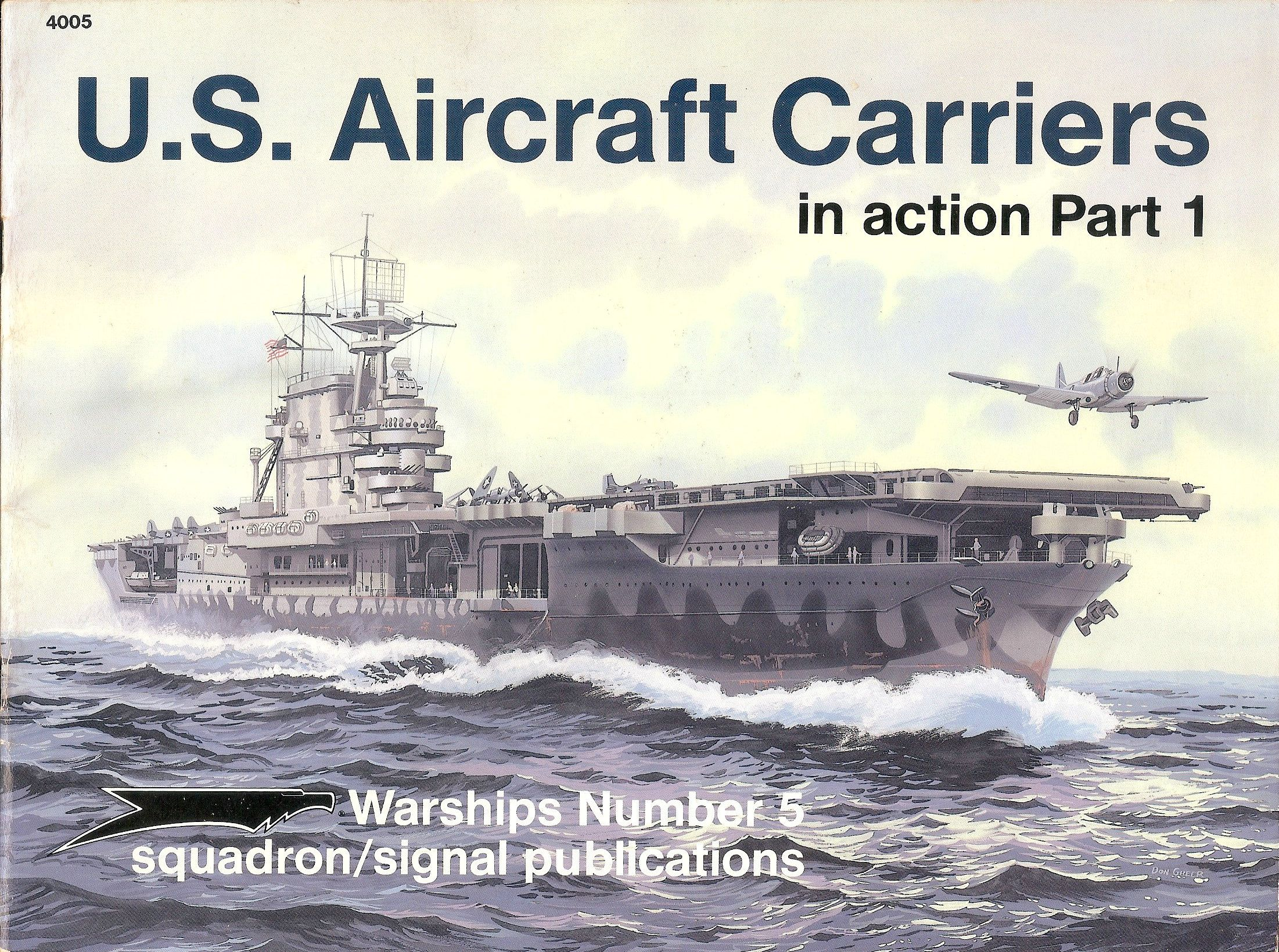 U.S. Aircraft Carriers in Action Part 1 - Warships Number 5, Squadron/Signal Publications