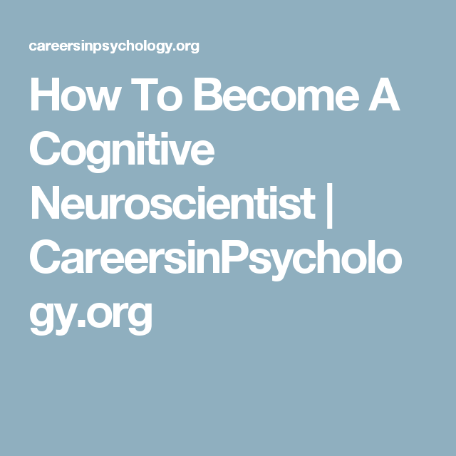 How To Become A Cognitive Neuroscientist