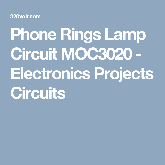 Phone Rings Lamp Circuit MOC3020 - Electronics Projects Circuits ...