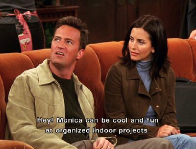 FRIENDS - Chandler: Hey, Monica can be cool and fun at organized indoor  projects. | Friends moments, Friends chandler and monica, I love my friends