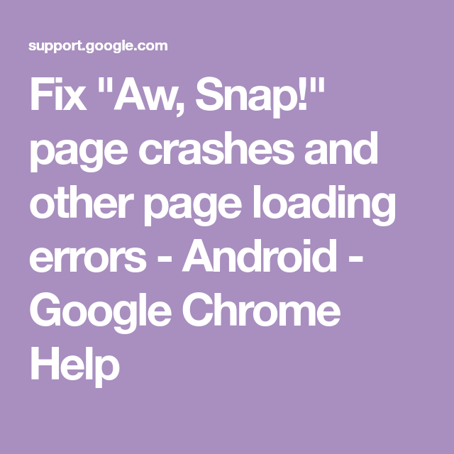 """Fix """"Aw, Snap!"""" page crashes and other page loading errors"""