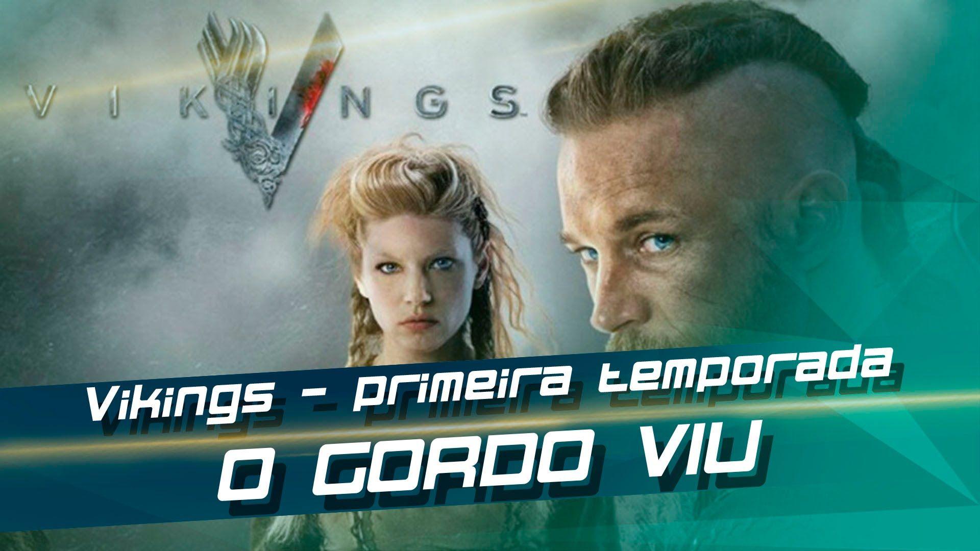 Vikings - primeira temporada - Gordo Viu
