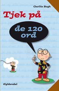 Tjek Pa De 120 Ord Gyldendal Uddannelse Skole Billeder Laering Undervisning