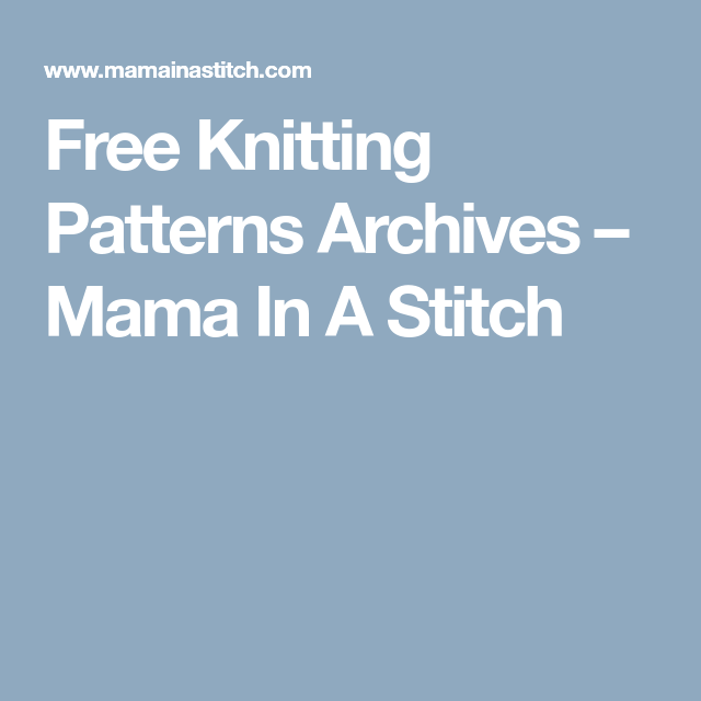 0cc9398c21ea Free Knitting Patterns Archives – Mama In A Stitch