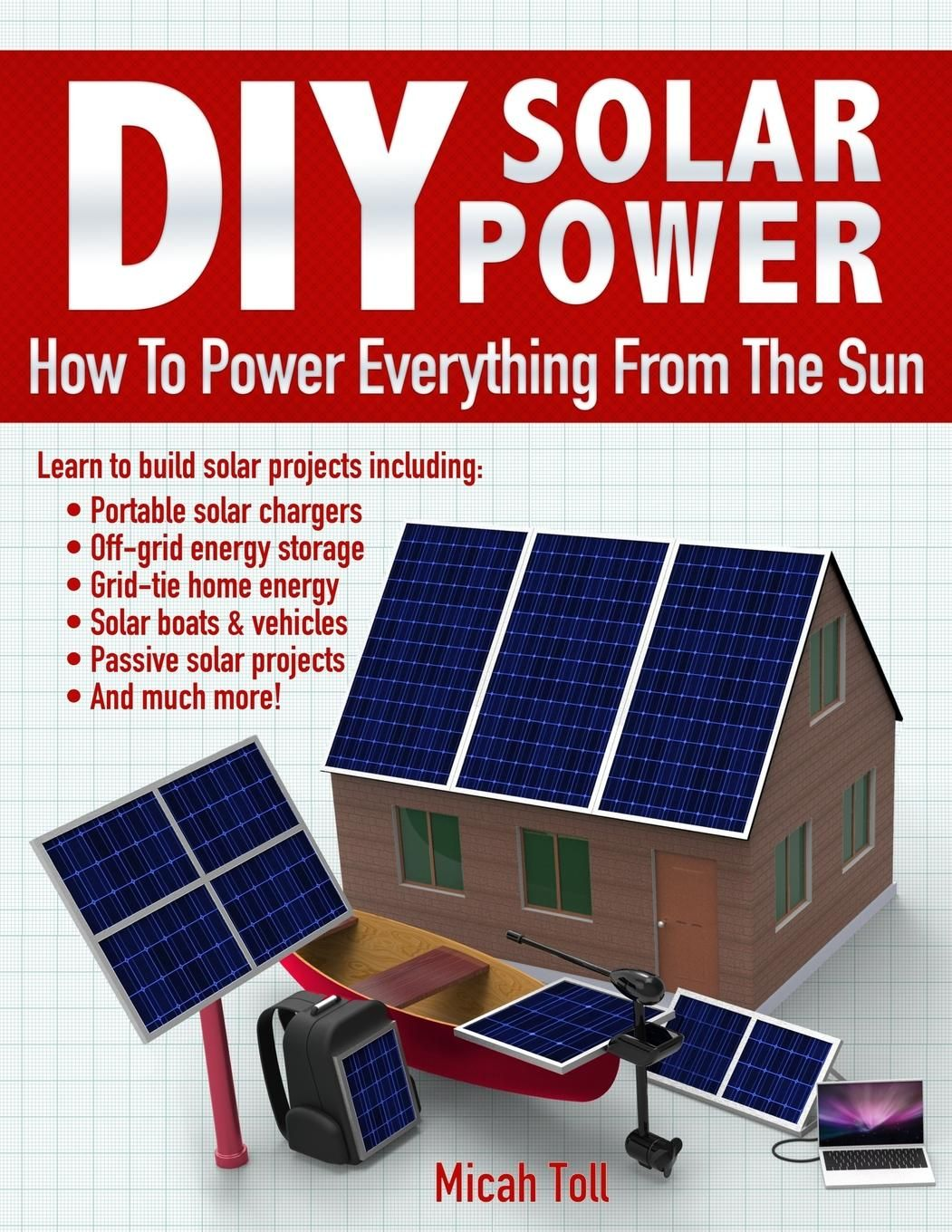 Diy Solar Power How To Power Everything From The Sun Paperback Walmart Com In 2020 Solar Power Diy Solar Projects Diy Solar