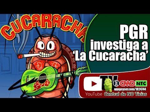 PGR investiga a 'La Cucaracha' porque no tiene y le falta mariguana que ...
