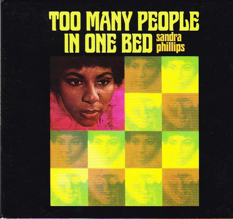 Sandra Phillips - Too Many People in One Bed (1970) Canyon Records. Written and produced by Swamp Dogg. Ignored at the time but well worth tracking down.