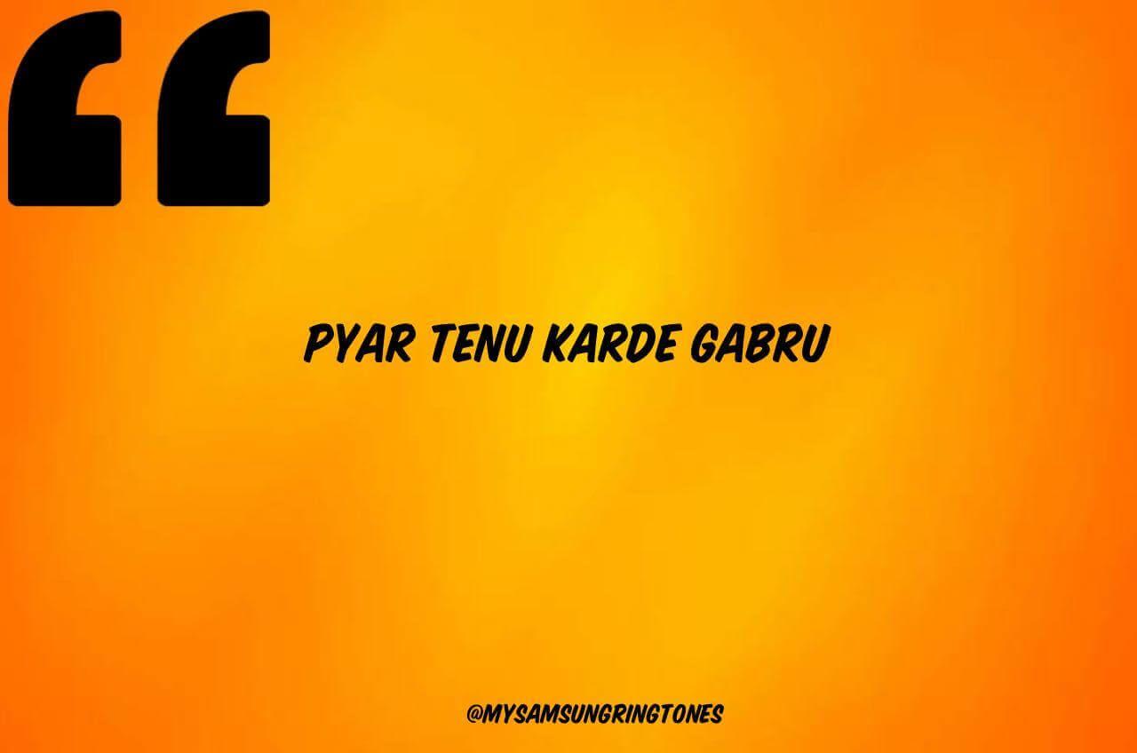 Pyar Tenu Karde Gabru Ringtone Download To Your Phone In 2020 Ringtone Download News Songs Songs