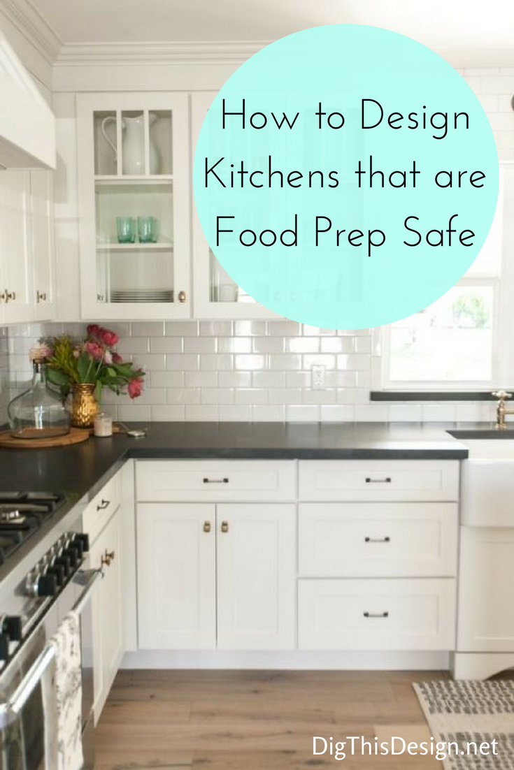 Kitchen Design Tips To Keep Your Food Prep Safe   Kitchen design ...