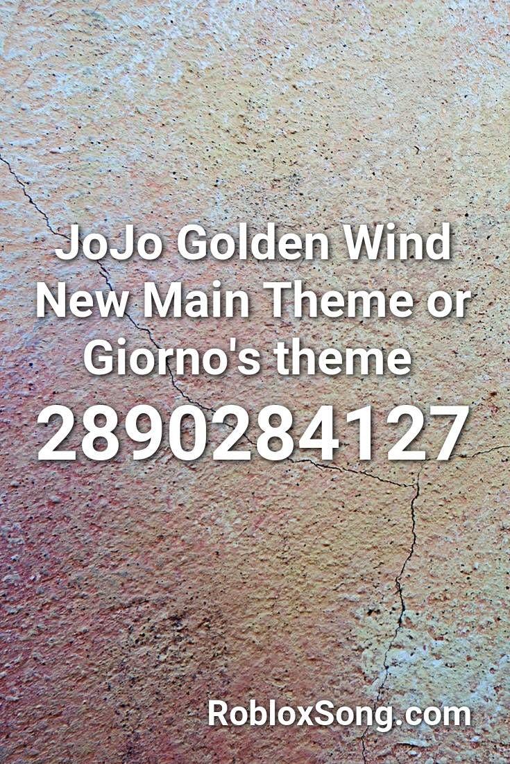 Jojo Golden Wind New Main Theme Or Giorno S Theme Roblox Id