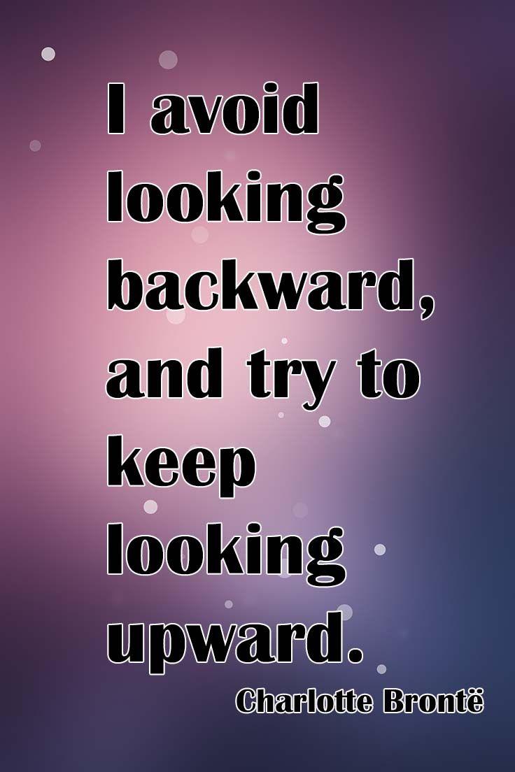 Looking Forward Quotes Keep Looking Upward And Moving Forward Quotes I Love
