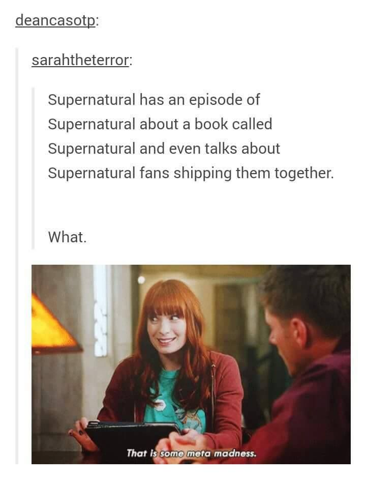 Plus supernatural comic con and the musical and when they use supernatural as a cover.
