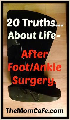 ebe60a9c2e 20 Truths About Life after Foot and Ankle Surgery For Those Who Need ...