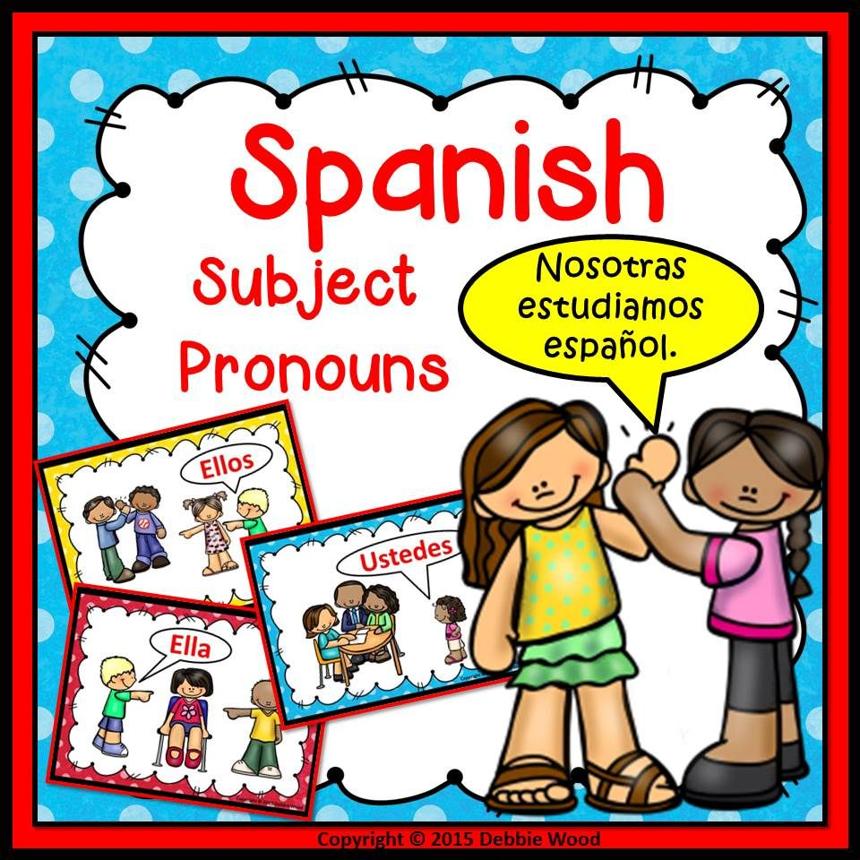 Spanish Subject Pronouns Spanish Subject Pronouns Spanish Students Learning Spanish