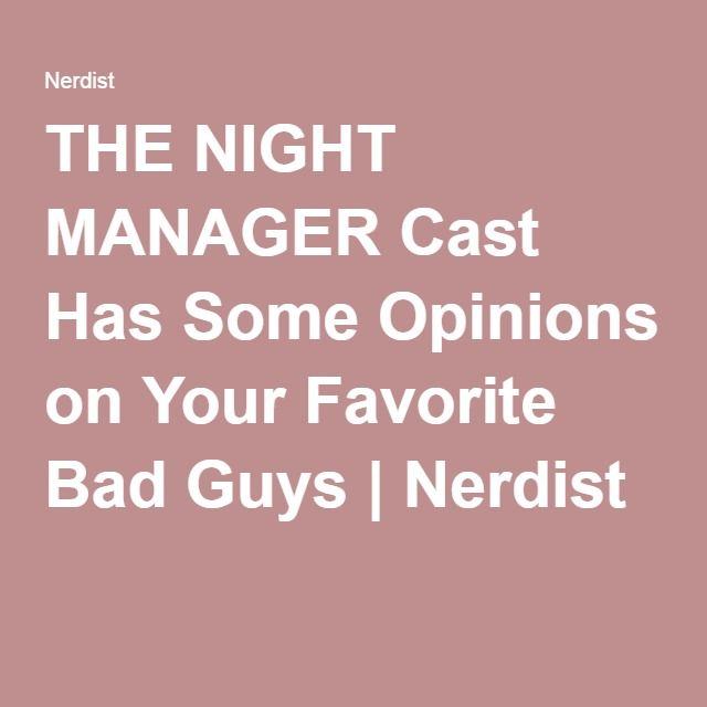 THE NIGHT MANAGER Cast Has Some Opinions on Your Favorite Bad Guys | Nerdist