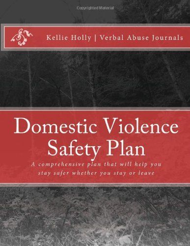 Domestic Violence Safety Plan: A comprehensive plan that will help keep you safer whether you stay or leave by Kellie Jo Holly, http://www.amazon.com/dp/1482027178/ref=cm_sw_r_pi_dp_hisyrb01MAWEE