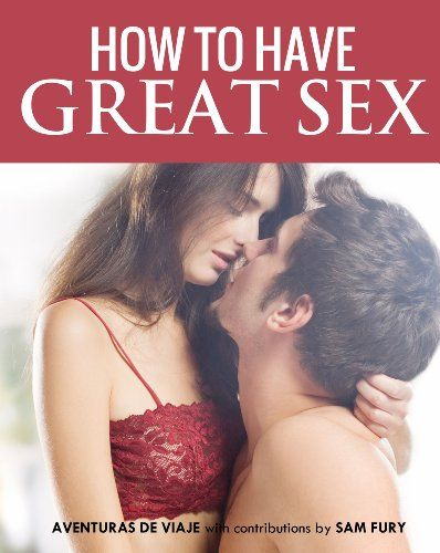 "**Get Your Copy Today** Just 99 cents! ""How To Have Great Sex: A Complete Guide on Making Love and Mind-Blowing Sex"" by Aventuras De Viaje is on Sale for only $0.99 September 11 – 17. Grab Your Copy Before Price Goes Up! http://survivetravel.com/great-sex-amazon #Kindle #ebook #amazon #CountDownDeal #SurviveTravel #HowToHaveGreatSex"