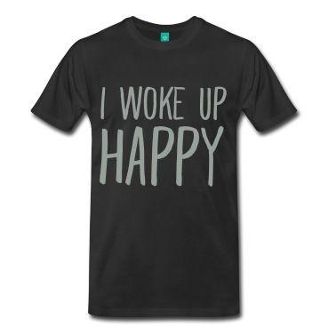 I Woke Up Happy