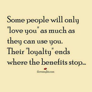 Some people will only 'love you' ...