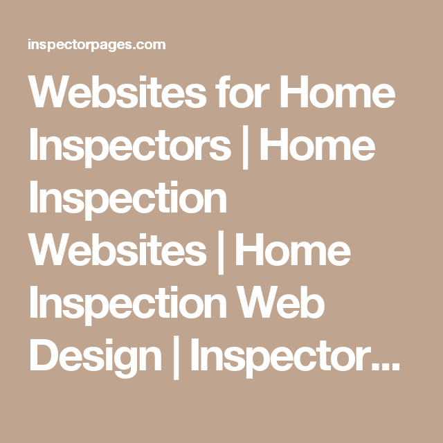 Websites For Home Inspectors | Home Inspection Websites | Home Inspection  Web Design | InspectorPages